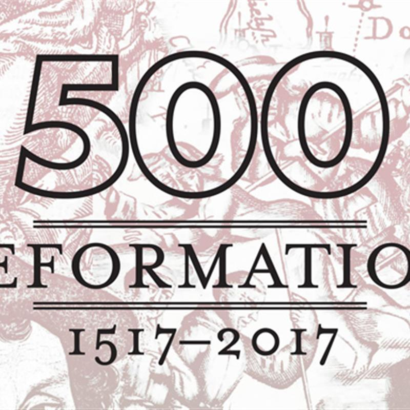 Reformation 500: The Reformation in Europe and its Local Legacy